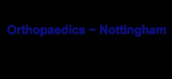 Orthopaedics ~ Nottingham